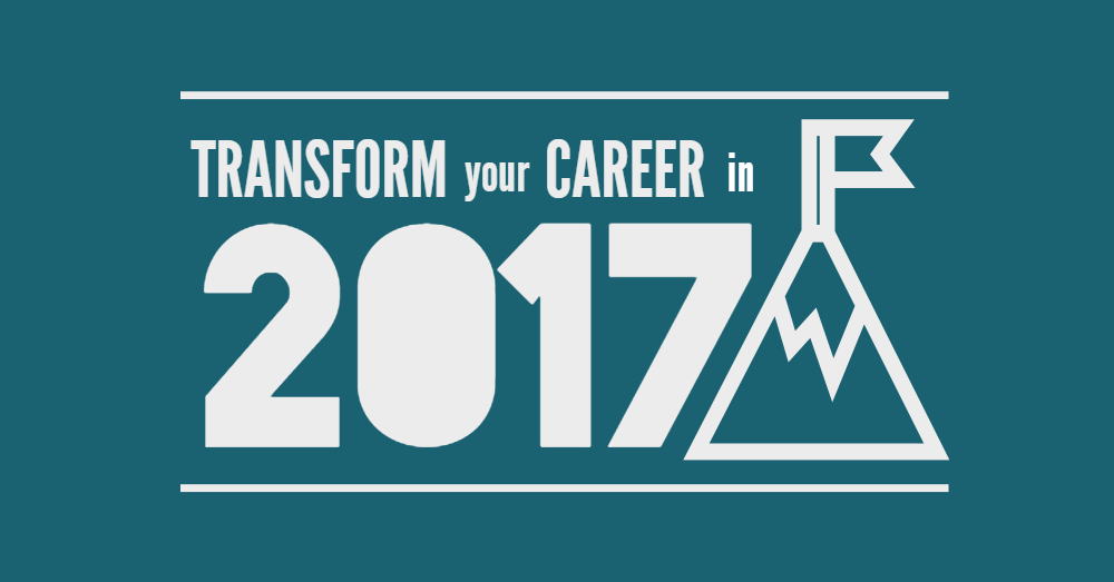 Transform your career in 2017.