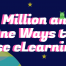A Million and One Ways to Use eLearning.