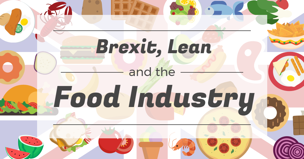 Brexit, Lean and the Food Industry.