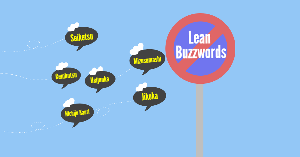 Say buzz off to Lean buzzwords.