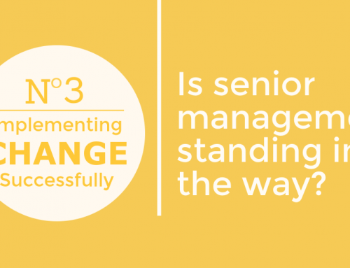 Implementing change successfully: Is senior management standing in the way?