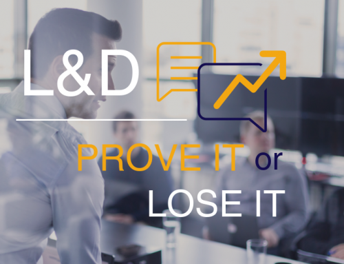 Prove it or lose it: The importance of proving the value of L&D
