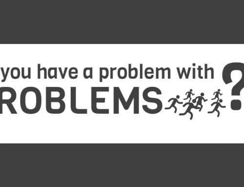 Do you have a problem with problems?