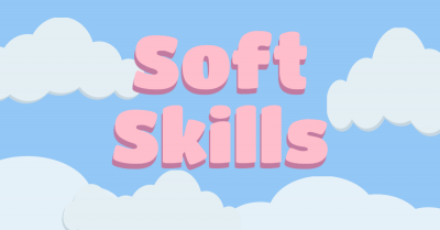 Soft skills.