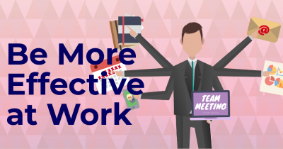 Make yourself effective at work