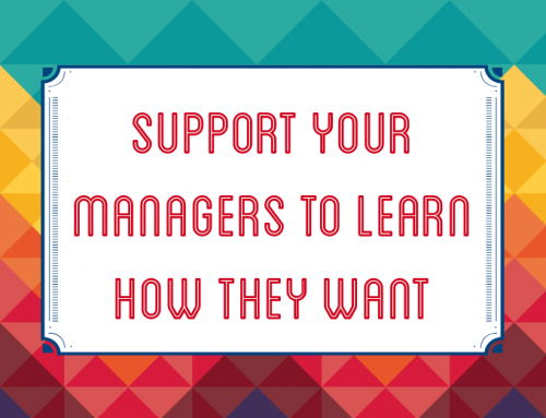 Support Your Managers to Learn How They Want