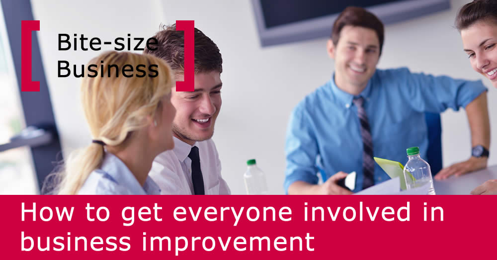 Bite Size Business: How to get everyone involved in business improvement