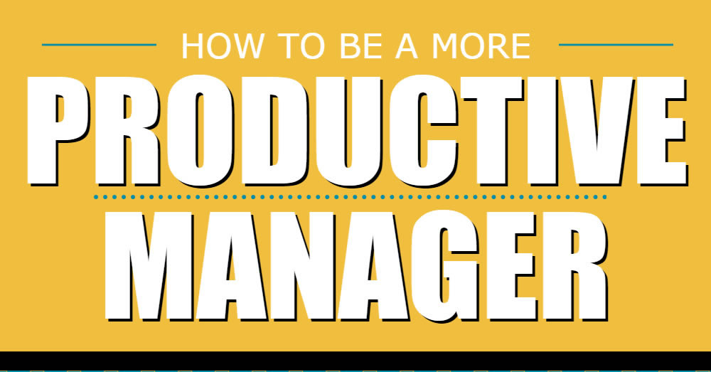 How to be a more productive manager